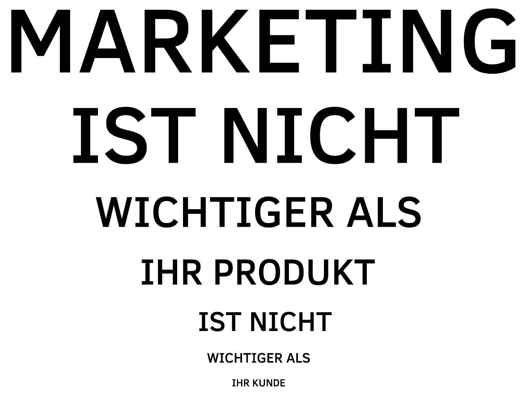 Firmenphilosophie - Marketing ist nicht wichtiger als Ihr Produkt
